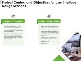 Project Context And Objectives For User Interface Design Services Ppt Powerpoint Slide