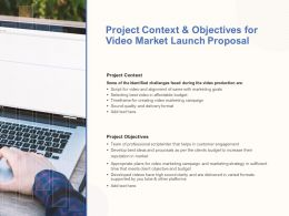 Project Context And Objectives For Video Market Launch Proposal Ppt Templates