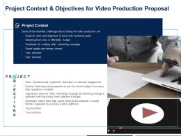 Project Context And Objectives For Video Production Proposal Develop Ppt Slides
