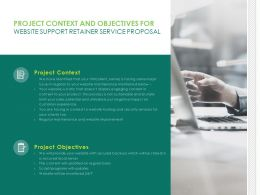 Project Context And Objectives For Website Support Retainer Service Proposal Ppt File