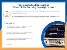 Project Context And Objectives For Wireless Radio Marketing Campaign Services Ppt File Aids