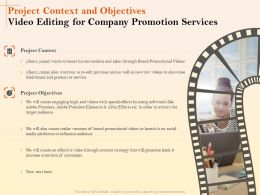 Project Context And Objectives Video Editing For Company Promotion Services Ppt File