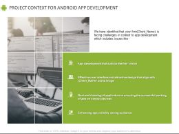 Project Context For Android App Development Ppt Powerpoint Presentation File Model