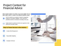 Project Context For Financial Advice Budgeting Ppt Powerpoint Presentation Themes