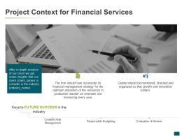 Project Context For Financial Services Success Ppt Powerpoint Presentation Outline