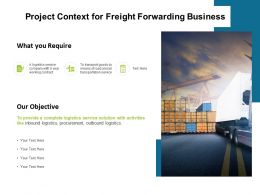 Project Context For Freight Forwarding Business Ppt Powerpoint Presentation Vector