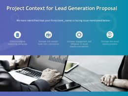 Project Context For Lead Generation Proposal Ppt Powerpoint Slides
