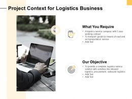 Project Context For Logistics Business Ppt Powerpoint Presentation Pictures