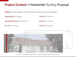 Project Context Of Residential Roofing Proposal Ppt Powerpoint Presentation Show