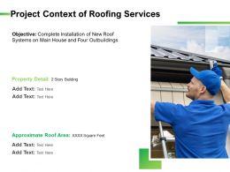 Project Context Of Roofing Services Ppt Design Templates
