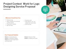 Project Context Work For Logo Designing Service Proposal Ppt Powerpoint