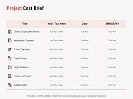 Project Cost Brief Ppt Powerpoint Presentation Gallery Format