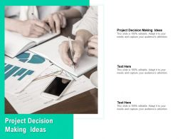 Project Decision Making Ideas Ppt Powerpoint Presentation Infographics Deck Cpb
