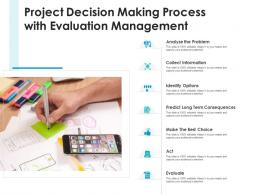 Project Decision Making Process With Evaluation Management