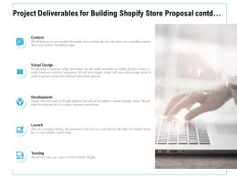 Project Deliverables For Building Shopify Store Proposal Contd Ppt Powerpoint Presentation