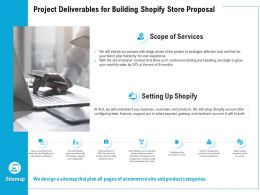 Project Deliverables For Building Shopify Store Proposal Ppt Powerpoint Presentation
