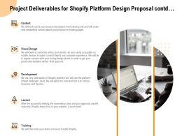 Project Deliverables For Shopify Platform Design Proposal Contd Ppt Powerpoint Presentation