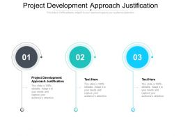 Project Development Approach Justification Ppt Powerpoint Portfolio Influencers Cpb
