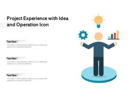 Project Experience With Idea And Operation Icon