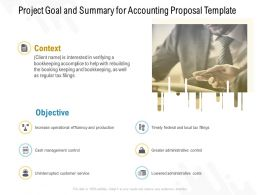 Project Goal And Summary For Accounting Proposal Template Ppt Powerpoint Presentation Slides