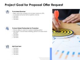 Project Goal For Proposal Offer Request Ppt Powerpoint Outline