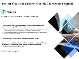Project Goals For Content Centric Marketing Proposal Ppt Powerpoint Presentation Slides