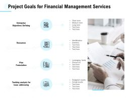 Project Goals For Financial Management Services Ppt Powerpoint Presentation Visual Aids