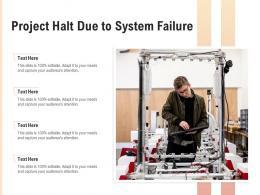 Project Halt Due To System Failure