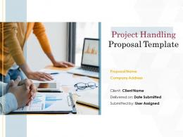 Project Handling Proposal Template Powerpoint Presentation Slides