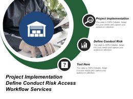 Project Implementation Define Conduct Risk Access Workflow Services