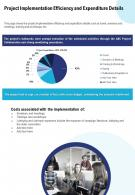 Project Implementation Efficiency And Expenditure Details Presentation Report Infographic PPT PDF Document