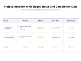 Project Inception With Stages Status And Completion Date