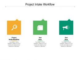Project Intake Workflow Ppt Powerpoint Presentation File Guidelines Cpb