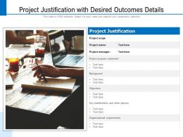 Project Justification With Desired Outcomes Details
