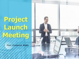 Project Launch Meeting Powerpoint Presentation Slides