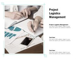Project Logistics Management Ppt Powerpoint Presentation Layouts Design Templates Cpb