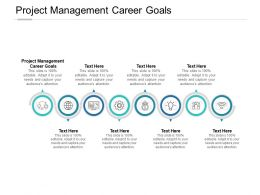 Project Management Career Goals Ppt Powerpoint Presentation Inspiration Cpb