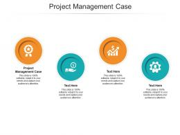Project Management Case Ppt Powerpoint Presentation Infographic Template Picture Cpb