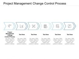 Project Management Change Control Process Ppt Powerpoint Presentation Visual Aids Backgrounds Cpb