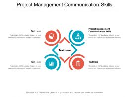 Project Management Communication Skills Ppt Powerpoint Presentation File Graphic Tips Cpb