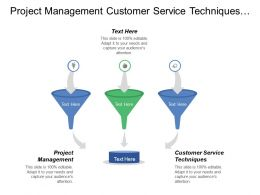 Project Management Customer Service Techniques General Management Skills