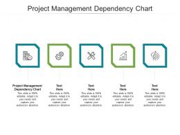 Project Management Dependency Chart Ppt Powerpoint Presentation Portfolio Show Cpb