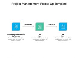 Project Management Follow Up Template Ppt Powerpoint Presentation Gallery Slide Cpb