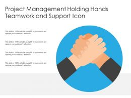 Project Management Holding Hands Teamwork And Support Icon