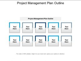 Project Management Plan Outline Ppt Powerpoint Presentation Gallery Influencers Cpb