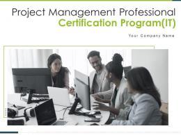 Project Management Professional Certification Program It Powerpoint Presentation Slides