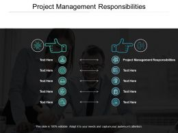 Project Management Responsibilities Ppt Powerpoint Presentation Summary Cpb
