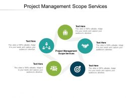 Project Management Scope Services Ppt Powerpoint Presentation Pictures Slide Portrait Cpb