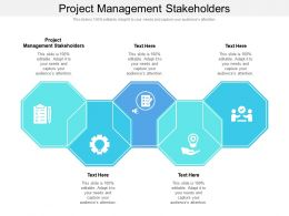 Project Management Stakeholders Ppt Powerpoint Presentation Ideas Sample Cpb