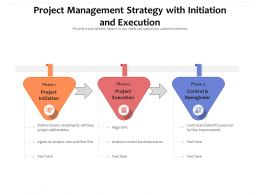 Project Management Strategy With Initiation And Execution